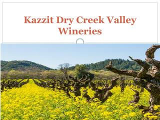 Kazzit Dry Creek Valley Wineries