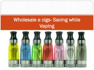 Wholesale e cigs- Saving while Vaping