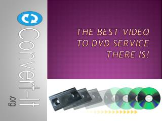 The Best Video to DVD Service There is!
