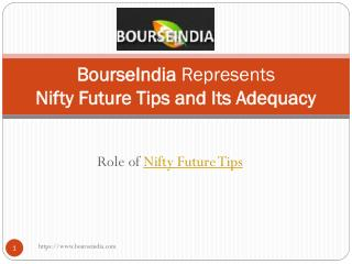 Nifty Future Tips and its Adequacy