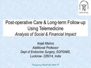 Post-operative Care & Long-term Follow-up Using Telemedicine