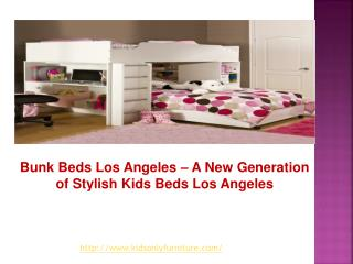 Bunk Beds Los Angeles – A New Generation of Stylish Kids Bed