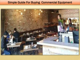 Simple Guide For Buying Commercial Equipment