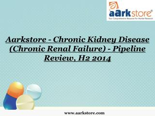 Aarkstore - Chronic Kidney Disease (Chronic Renal Failure) -