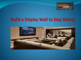 Build a Display Wall to Stay Strong