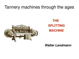 Tannery machines through the ages