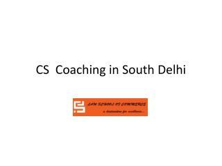 CS Coaching Institute in South Delhi