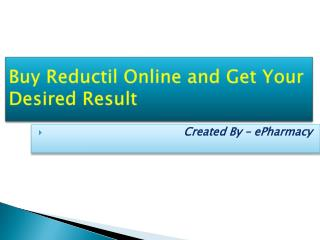 Buy Reductil Online and Get Your Desired Result