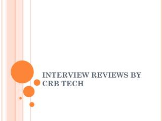 Interview Reviews By CRB TECH Candidate
