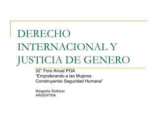 DERECHO INTERNACIONAL Y JUSTICIA DE GENERO