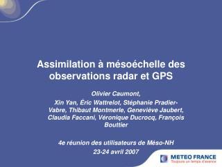 Assimilation   m so chelle des observations radar et GPS