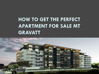 How to Get the Perfect Apartment for Sale Mt Gravatt