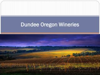 Dundee Oregon Wineries