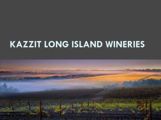 Kazzit Long Island Wineries