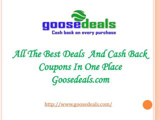 All The Best Deals And Cash Back Coupons In One Place Goosed