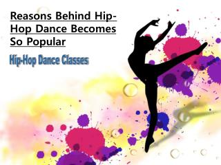 Reasons Behind Hip-Hop Dance Becomes So Popular