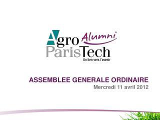 ASSEMBLEE GENERALE ORDINAIRE  Mercredi 11 avril 2012
