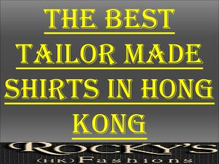 The Best Tailor Made Shirts In Hong Kong
