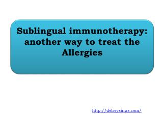 Sublingual immunotherapy: another way to treat the Allergies