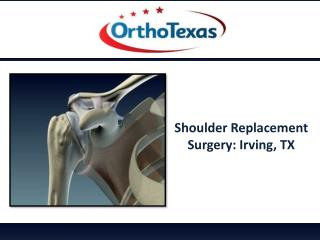 Shoulder Replacement Surgery In Irving, TX