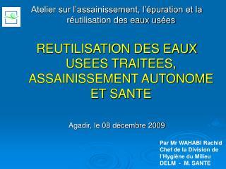 Atelier sur l assainissement, l  puration et la r utilisation des eaux us es  REUTILISATION DES EAUX USEES TRAITEES, ASS