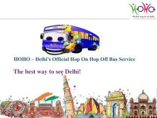 HOHO   Delhi s Official Hop On Hop Off Bus Service