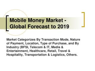 Mobile Money Market - Global Forecast to 2019