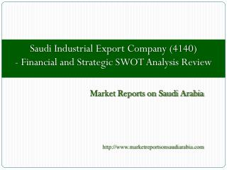 Saudi Industrial Export Company (4140) - Financial and Strat