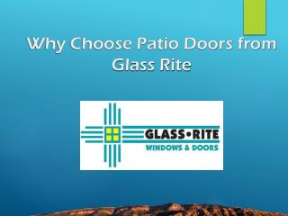 Why  Choose Patio Doors from Glass Rite