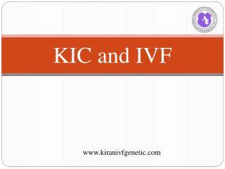 KIC and IVF