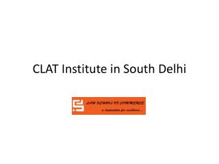 CLAT Institute in South Delhi