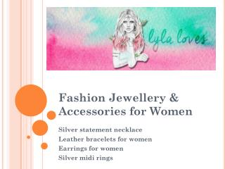 Fashion Jewellery & Accessories for Women