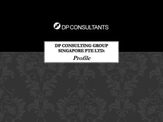DP Consulting Group Singapore PTE LTD: Profile