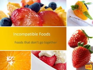 Incompatible Foods