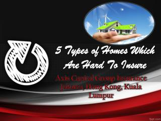 5 Types of Homes Which Are Hard To Insure