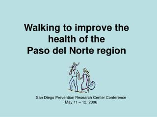 Walking to improve the health of the Paso del Norte region