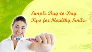Simple Day-to-Day Tips for Healthy Smiles