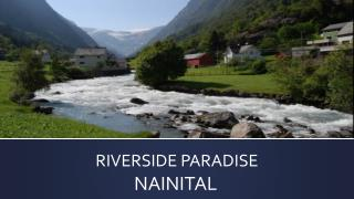 riverside paradise Nainital Property for sale