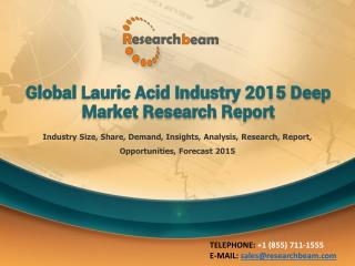 Global Lauric Acid Industry 2015 Deep Market Research Report