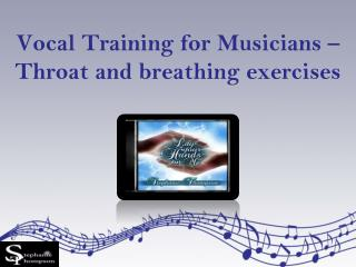 Vocal Training for Musicians –Throat and Breathing Exercises