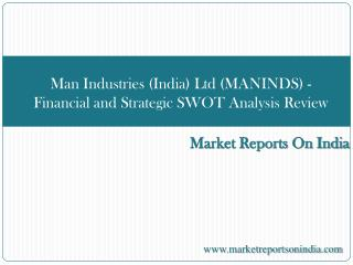 Man Industries (India) Ltd (MANINDS) - Financial and Strateg