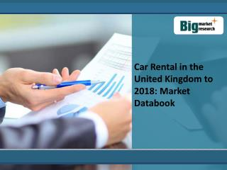 Car Rental Market in the United Kingdom to 2018