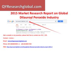 2015 market research report on global dilauroyl peroxide ind