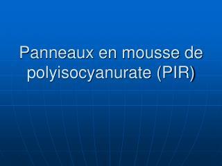 Panneaux en mousse de polyisocyanurate PIR