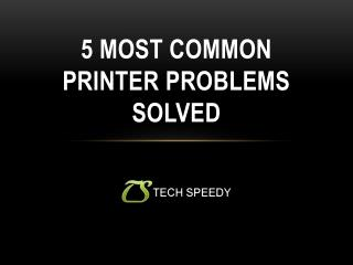 5 Most Common Printer Problems Solved