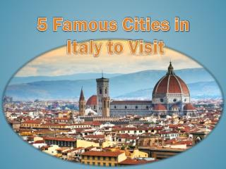 5 Famous Cities in Italy to visit
