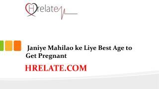 Janiye Mahilao ke Liye Best Age to Get Pregnant