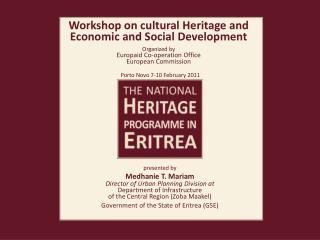 Workshop on cultural Heritage and  Economic and Social Development Organized by  Europaid Co-operation Office  European