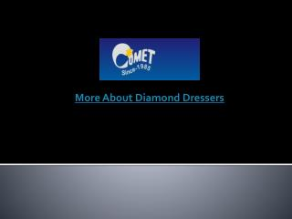 More About Diamond Dressers