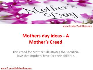Mothers day ideas - A Mother's Creed